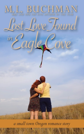 Lost Love Found in Eagle Cove - a small town Oregon romance ebook by M. L. Buchman