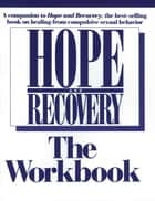 Hope And Recovery The Workbook ebook by Anonymous