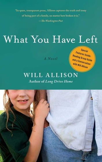 What You Have Left - A Novel ebook by Will Allison