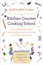 The Kitchen Counter Cooking School ebook by Kathleen Flinn