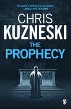 The Prophecy ebook by Chris Kuzneski