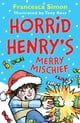 Horrid Henry's Merry Mischief ebook by Francesca Simon,Tony Ross