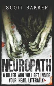 Neuropath - n/a ebook by Scott Bakker
