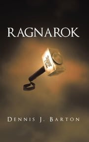 RAGNAROK ebook by Dennis J. Barton