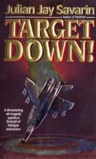 Target Down! ebook by Julian Jay Savarin