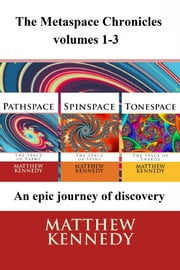 The Metaspace Chronicles vols 1-3 ebook by Matthew Kennedy