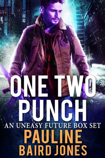One Two Punch - An Uneasy Future Bundle ebook by Pauline Baird Jones