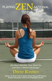 Playing Zen-Sational Tennis ebook by David Ranney