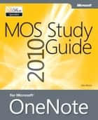 MOS 2010 Study Guide for Microsoft OneNote Exam ebook by John Pierce