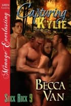 Capturing Kylie ebook by Becca Van