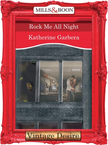 Rock Me All Night (Mills & Boon Desire) (King of Hearts, Book 5) ebook by Katherine Garbera