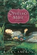 Ophelia's Muse ebook by Rita Cameron
