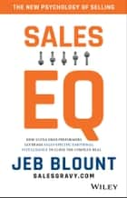 Sales EQ - How Ultra High Performers Leverage Sales-Specific Emotional Intelligence to Close the Complex Deal ebook by Jeb Blount, Anthony Iannarino