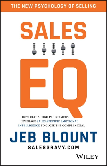 Sales eq ebook by jeb blount 9781119325956 rakuten kobo sales eq how ultra high performers leverage sales specific emotional intelligence to close the fandeluxe Images
