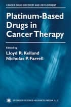 Platinum-Based Drugs in Cancer Therapy ebook by Lloyd R. Kelland,Nicholas P. Farrell