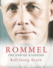 Rommel - The End of a Legend ebook by Ralf Georg Reuth