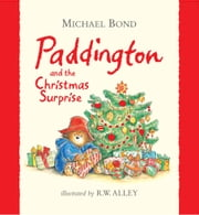 Paddington and the Christmas Surprise (Read Aloud) ebook by Michael Bond