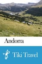 Andorra Travel Guide - Tiki Travel ebook by Tiki Travel