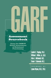 GARF Assessment Sourcebook ebook by Lynelle C. Yingling, William E. Miller, Alice L. McDonald,...