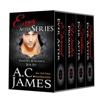 Ever After Series - Ever After Vampire Romance ebook by A.C. James