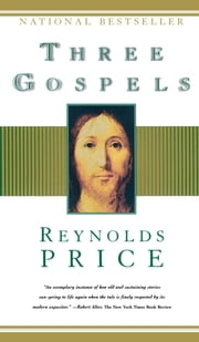 Three Gospels ebook by Reynolds Price