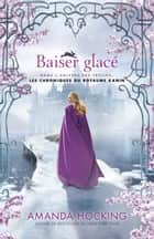 Baisé glacé - Dans l'Univers des Trylles... ebook by Amanda Hocking