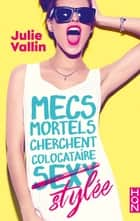 Mecs mortels cherchent colocataire (sexy) stylée eBook by Julie Vallin