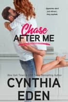 Chase After Me ebook by Cynthia Eden