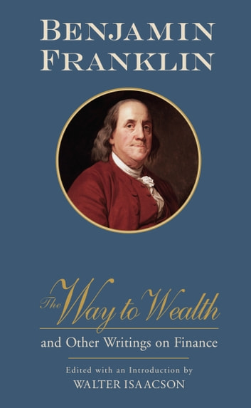 The Way to Wealth and Other Writings on Finance ebook by Benjamin Franklin