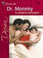 Dr. Mommy ebook by Elizabeth Bevarly
