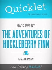 Quicklet on Mark Twain's Adventures of Huckleberry Finn (CliffsNotes-like Book Summary) ebook by Zaki Hasan