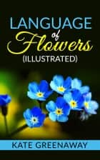 Language of Flowers (Illustrated) ebook by Kate Greenaway