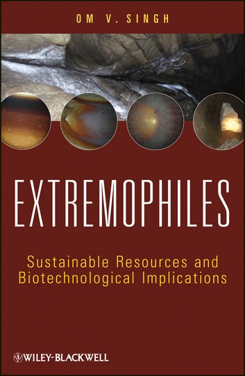 Extremophiles - Sustainable Resources and Biotechnological Implications ebook by Om V. Singh