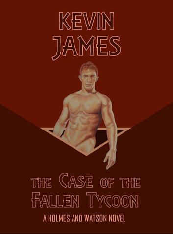 The Case of the Fallen Tycoon ebook by Kevin James
