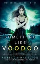 Something like Voodoo Ebook di Rebecca Hamilton