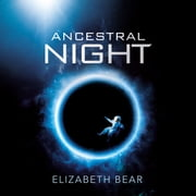 Ancestral Night - A White Space Novel audiobook by Elizabeth Bear