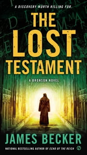 The Lost Testament - A Bronson Novel ebook by James Becker