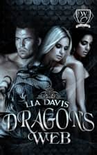 Dragon's Web - Woodland Creek ebook by Lia Davis