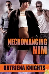 Necromancing Nim ebook by Katriena Knights
