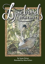 Lyrebirds Remember ebook by Susan Pulvers,Alice Pulvers