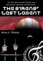 The Sirens' Last Lament ebook by Brian S. Wheeler
