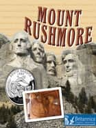 Mount Rushmore ebook by Susan Koehler, Britannica Digital Learning