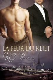 La peur du rejet ebook by KC Burn
