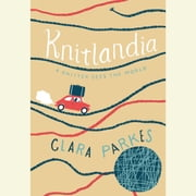 Knitlandia - A Knitter Sees the World audiobook by Clara Parkes