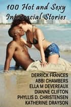 100 Hot and Sexy Interracial Stories xxx ebook by Derrick Frances, Abbi Chambers, Ella M Devereaux,...