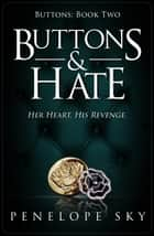 Buttons & Hate ebook by Penelope Sky
