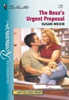 THE BOSS'S URGENT PROPOSAL eBook by Susan Meier