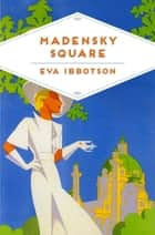 Madensky Square ebook by Eva Ibbotson