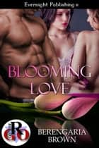 Blooming Love ebook by