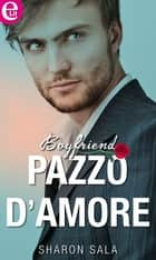 Pazzo d'amore (eLit) ebook by Sharon Sala